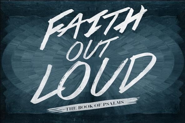 Faith out Loud - Selected Psalms