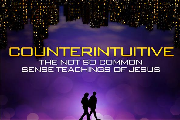 Counterintuitive: The not so common sense teaching of Jesus