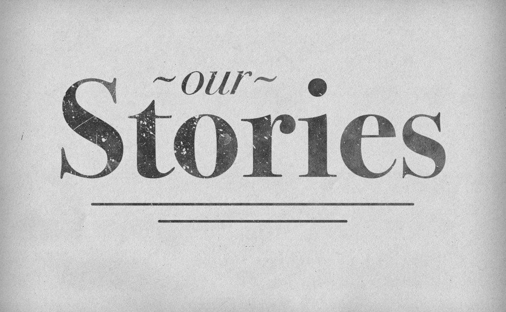 Series: <span>Our Stories</span>