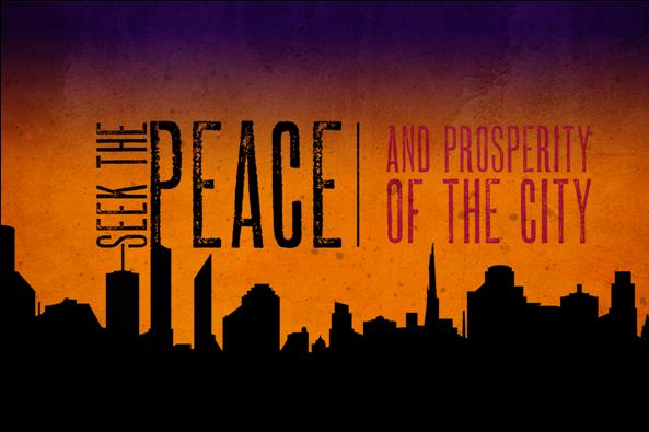 Series: <span>Seek the Peace and Prosperity of the City</span>