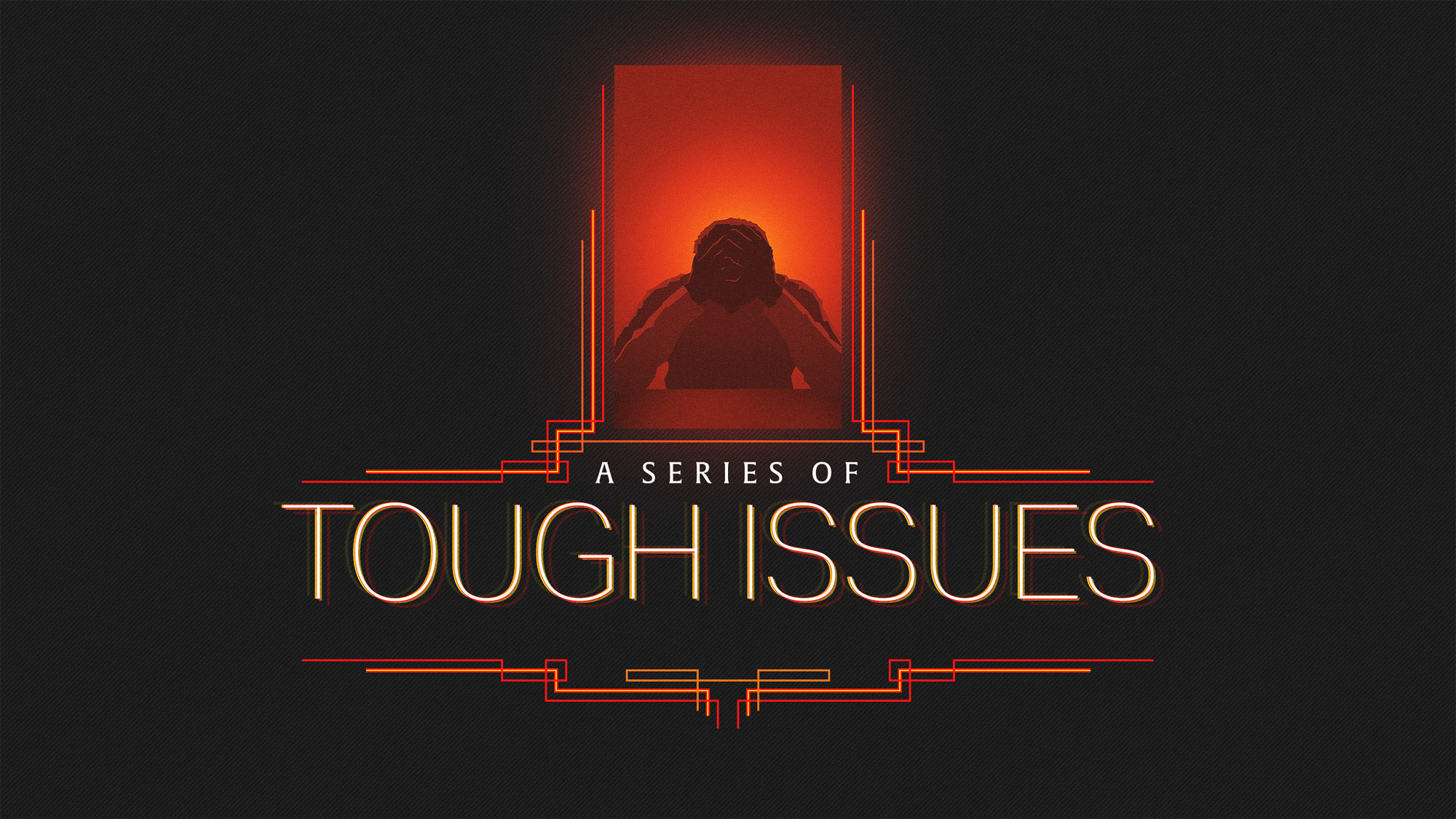 Tough Issues