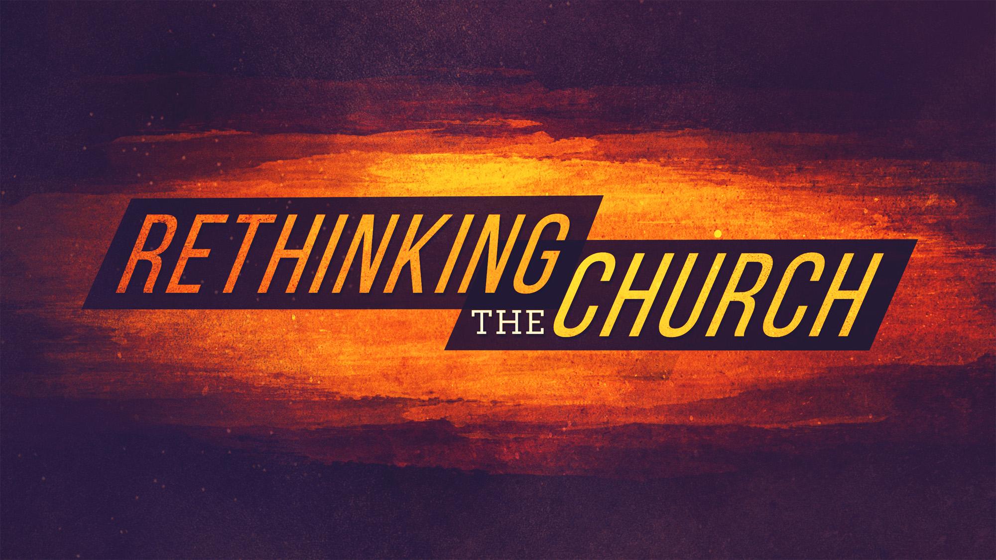 Series: <span>Rethinking the Church</span>
