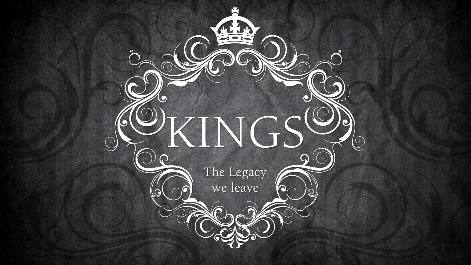 Series: <span>Kings: The Legacy We Leave</span>
